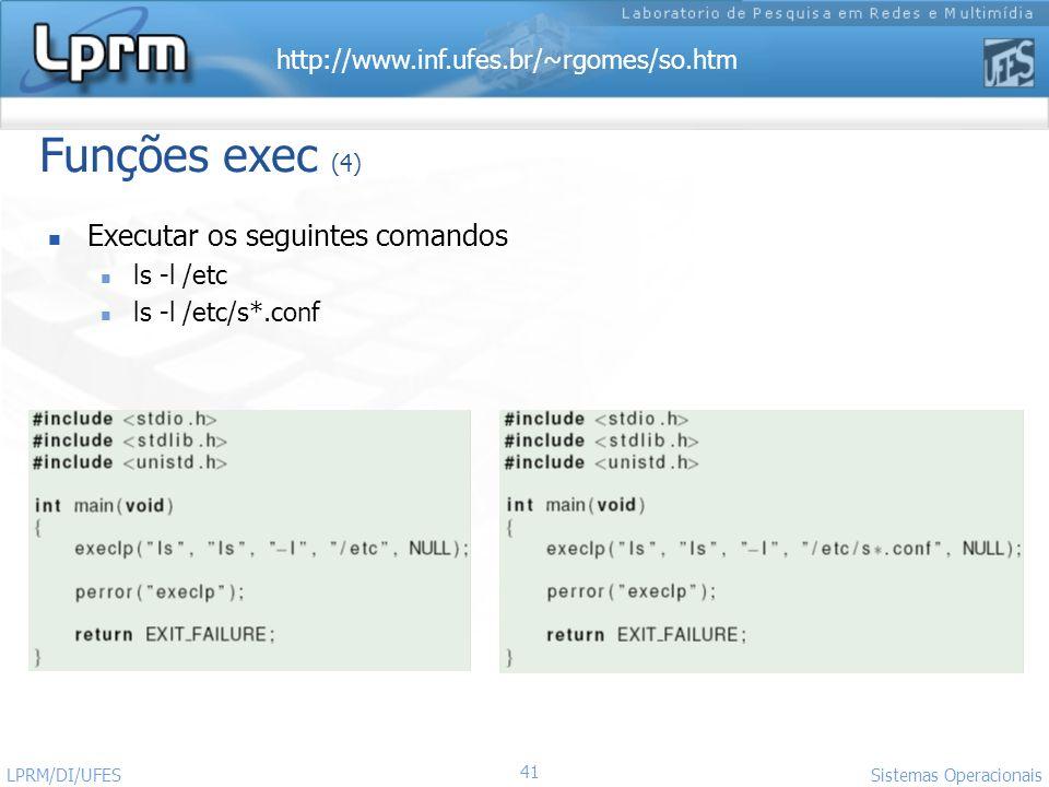 Funções exec (4) Executar os seguintes comandos ls -l /etc