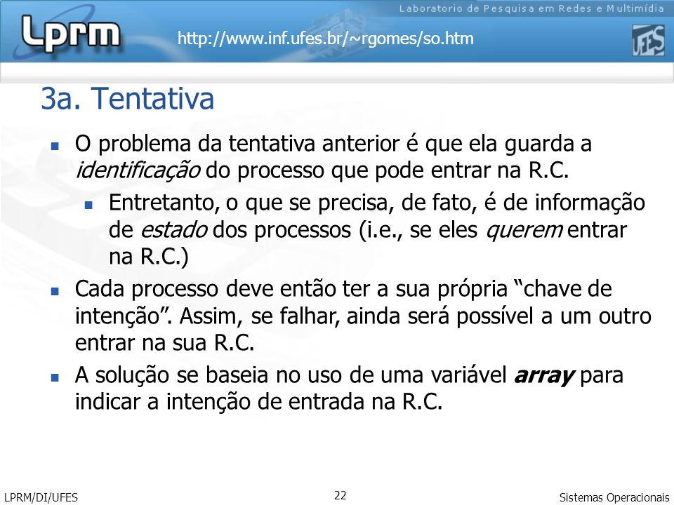 3a. Tentativa O problema da tentativa anterior é que ela guarda a identificação do processo que pode entrar na R.C.