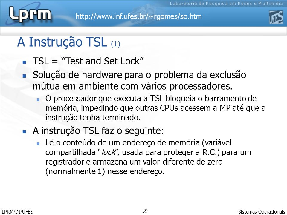 A Instrução TSL (1) TSL = Test and Set Lock