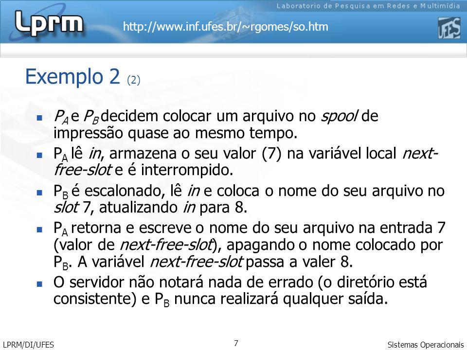 Exemplo 2 (2) PA e PB decidem colocar um arquivo no spool de impressão quase ao mesmo tempo.