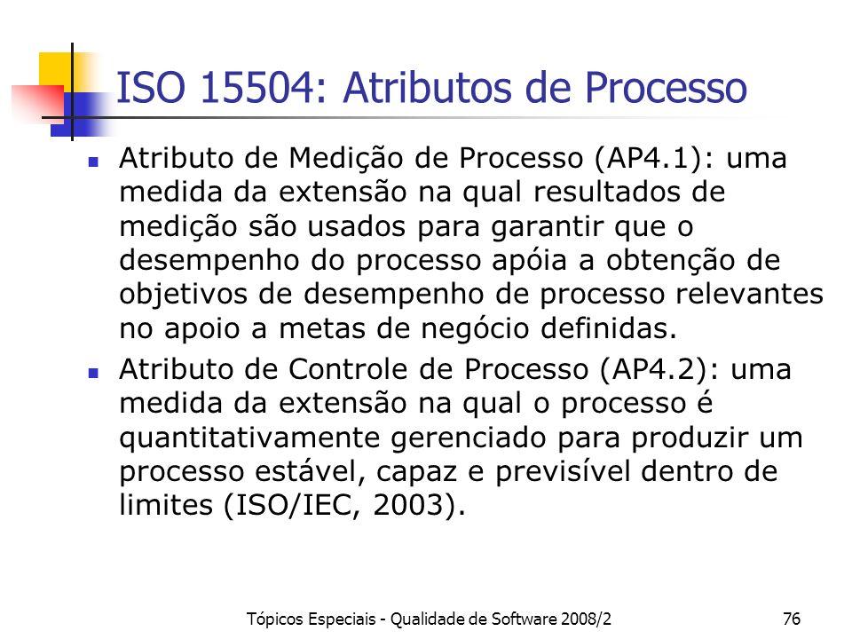 ISO 15504: Atributos de Processo