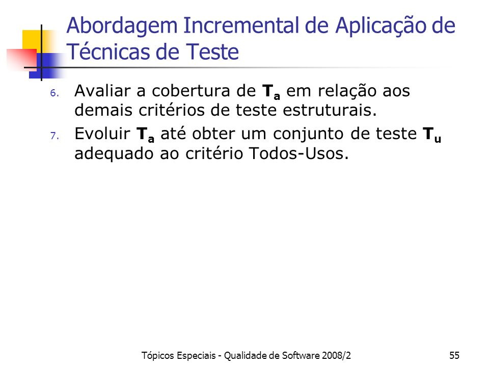 Abordagem Incremental de Aplicação de Técnicas de Teste