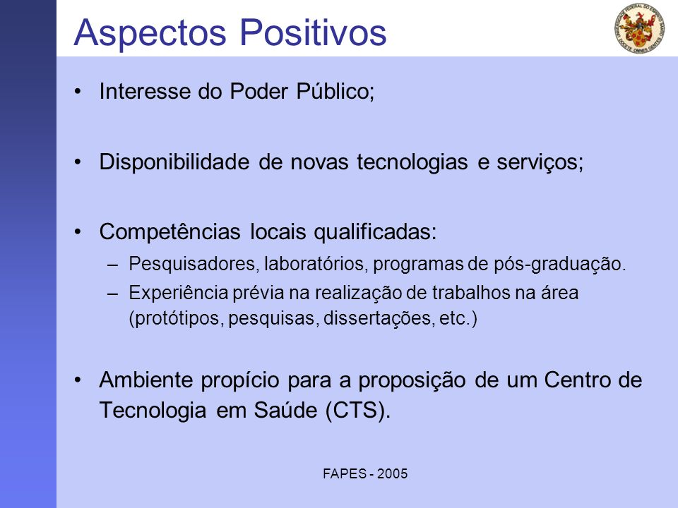 Aspectos Positivos Interesse do Poder Público;