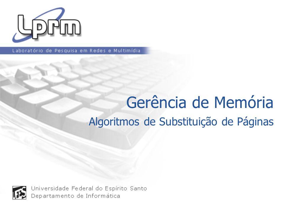 Gerência de Memória Algoritmos de Substituição de Páginas