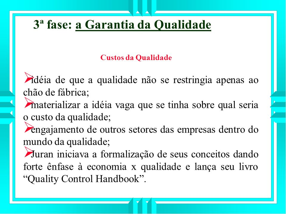 3ª fase: a Garantia da Qualidade