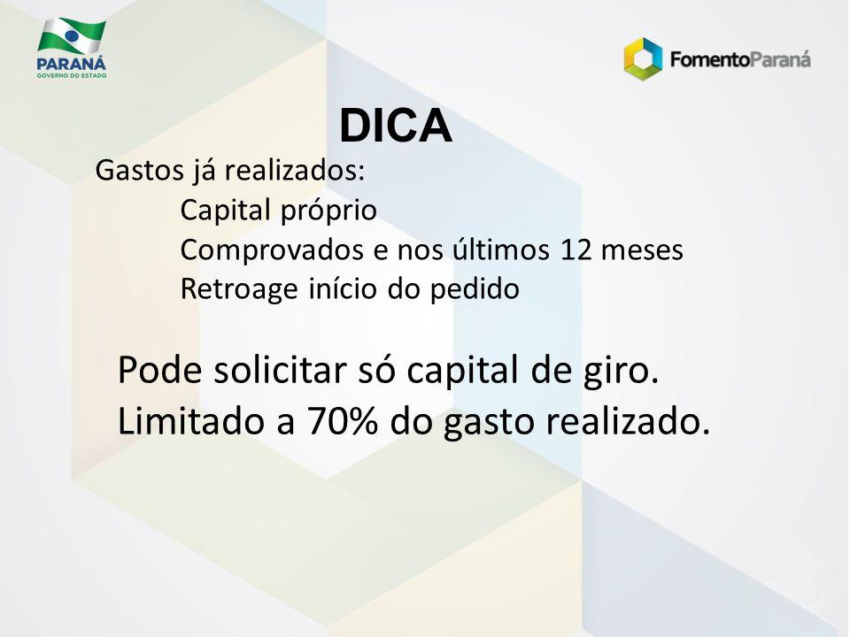 DICA Pode solicitar só capital de giro.
