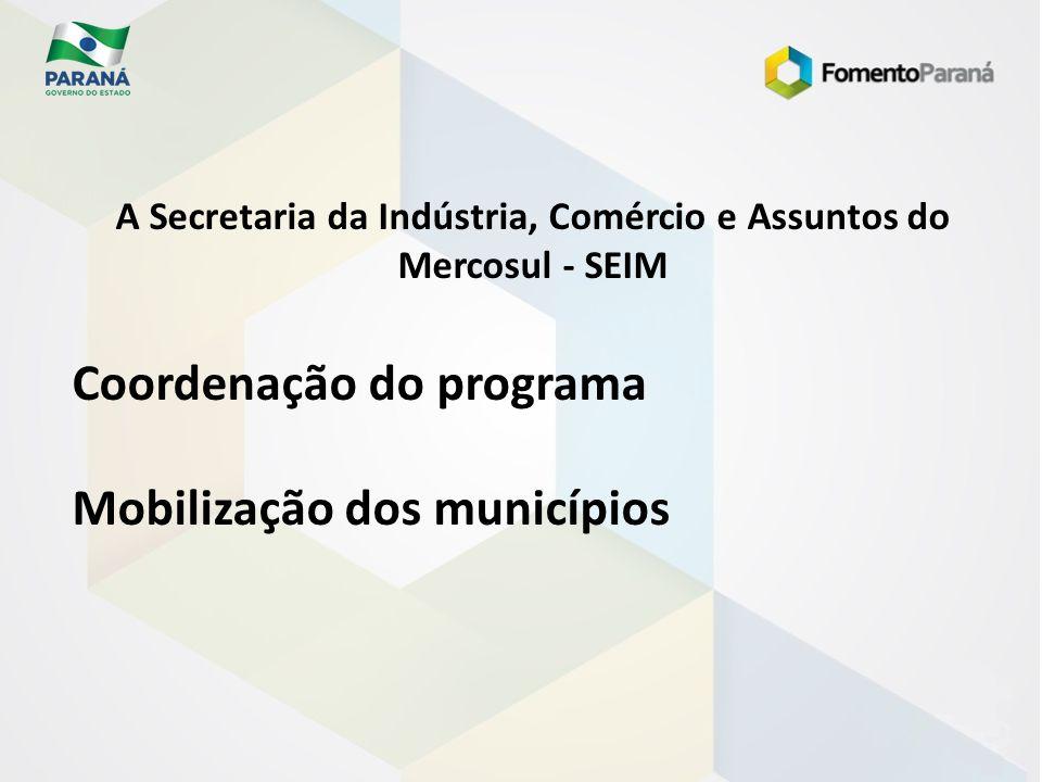 A Secretaria da Indústria, Comércio e Assuntos do Mercosul - SEIM