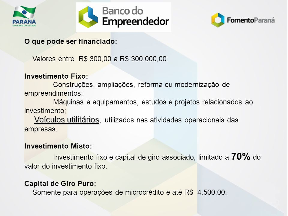 O que pode ser financiado: