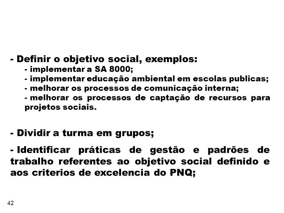 - Definir o objetivo social, exemplos: