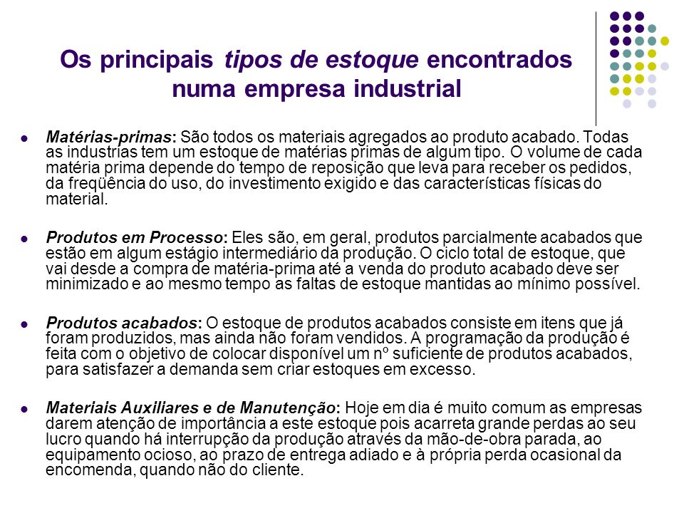 Os principais tipos de estoque encontrados numa empresa industrial