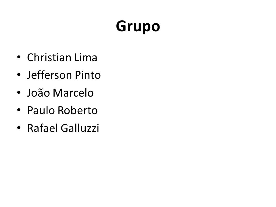 Grupo Christian Lima Jefferson Pinto João Marcelo Paulo Roberto