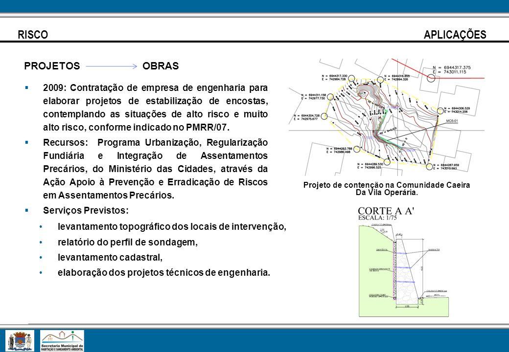 Projeto de contenção na Comunidade Caeira Da Vila Operária.