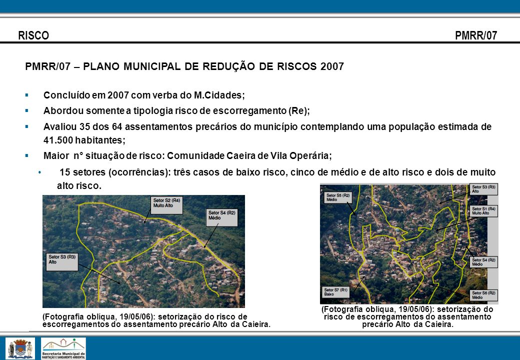 RISCO PMRR/07 PMRR/07 – PLANO MUNICIPAL DE REDUÇÃO DE RISCOS 2007
