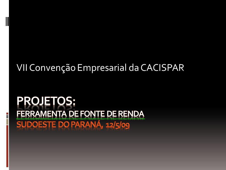 Projetos: fERRAMENTA DE FONTE DE RENDA sudoeste do paraná, 12/5/09