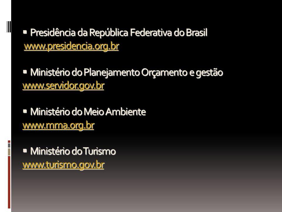  Presidência da República Federativa do Brasil www. presidencia. org