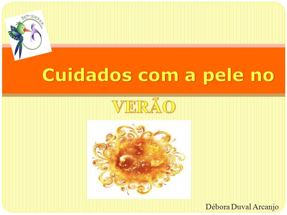 Cuidados com a pele no VERÃO Débora Duval Arcanjo