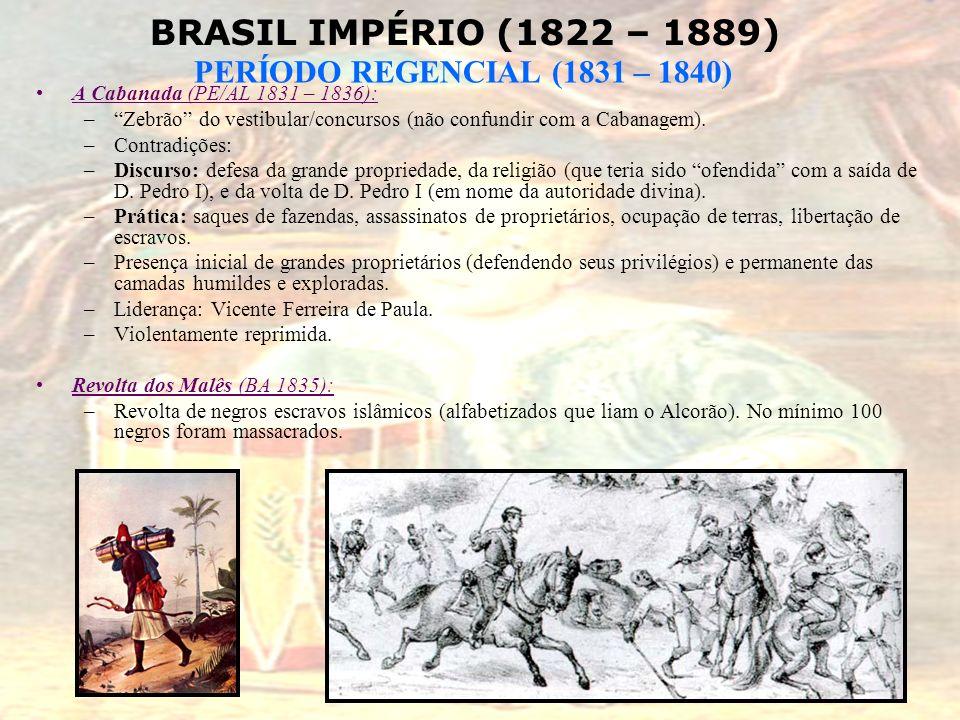 A Cabanada (PE/AL 1831 – 1836): Zebrão do vestibular/concursos (não confundir com a Cabanagem). Contradições: