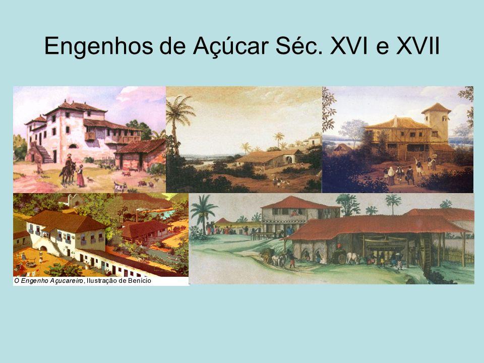 Engenhos de Açúcar Séc. XVI e XVII