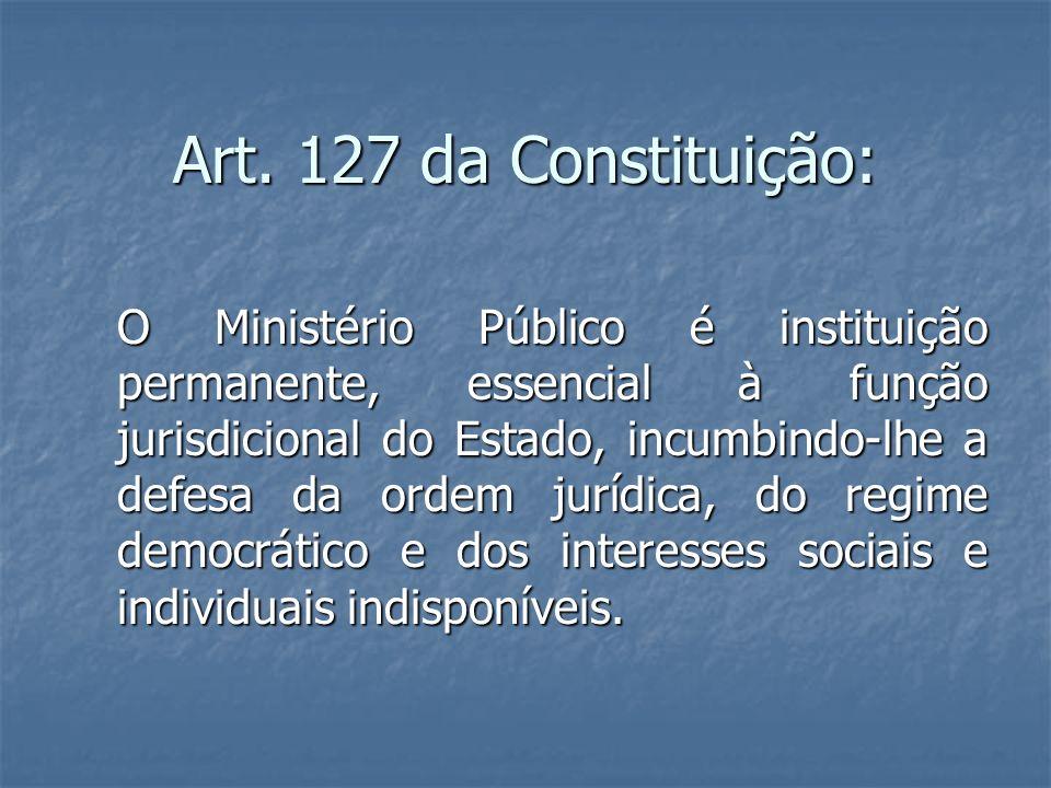Art. 127 da Constituição: