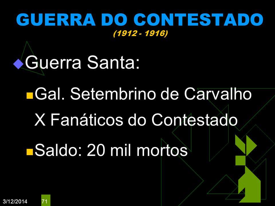GUERRA DO CONTESTADO (1912 - 1916)