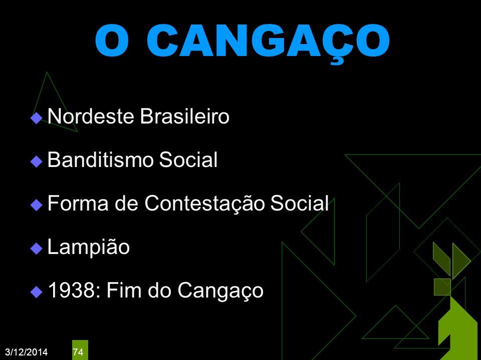 O CANGAÇO Nordeste Brasileiro Banditismo Social