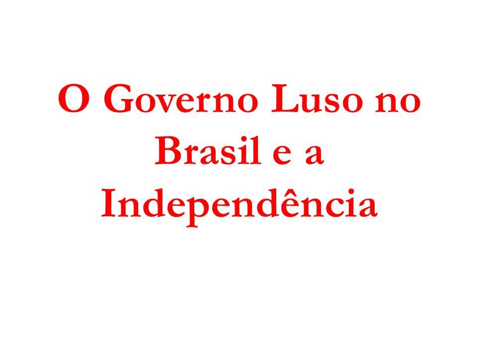 O Governo Luso no Brasil e a Independência