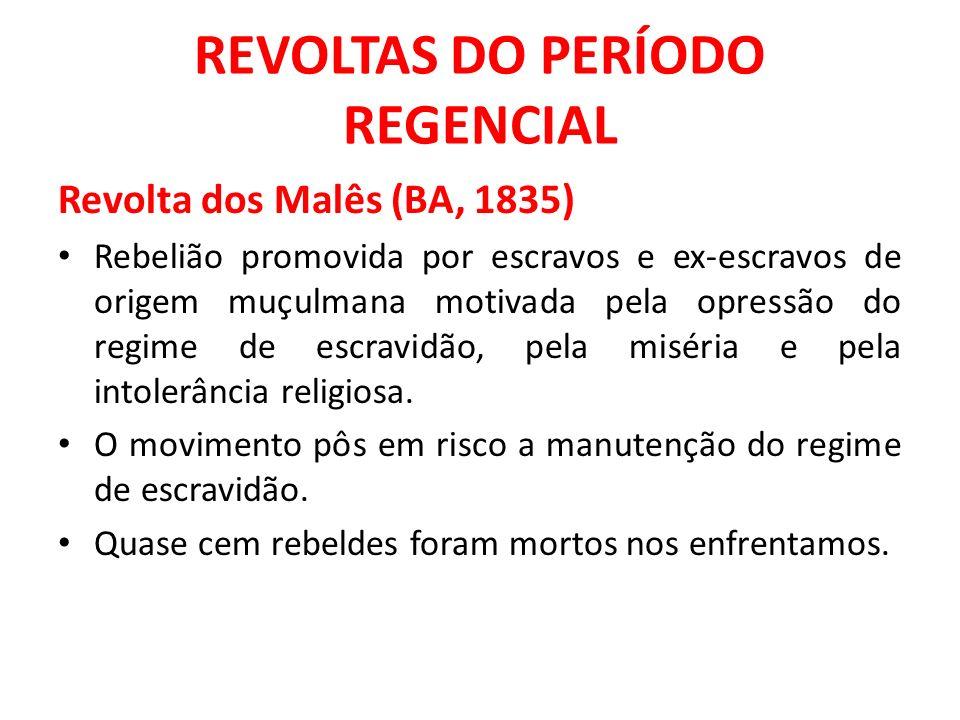 REVOLTAS DO PERÍODO REGENCIAL