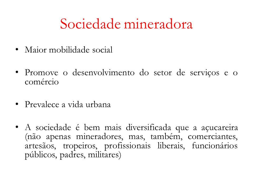 Sociedade mineradora Maior mobilidade social