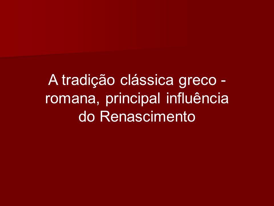 A tradição clássica greco -romana, principal influência do Renascimento