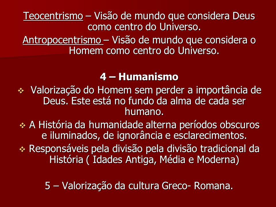 5 – Valorização da cultura Greco- Romana.