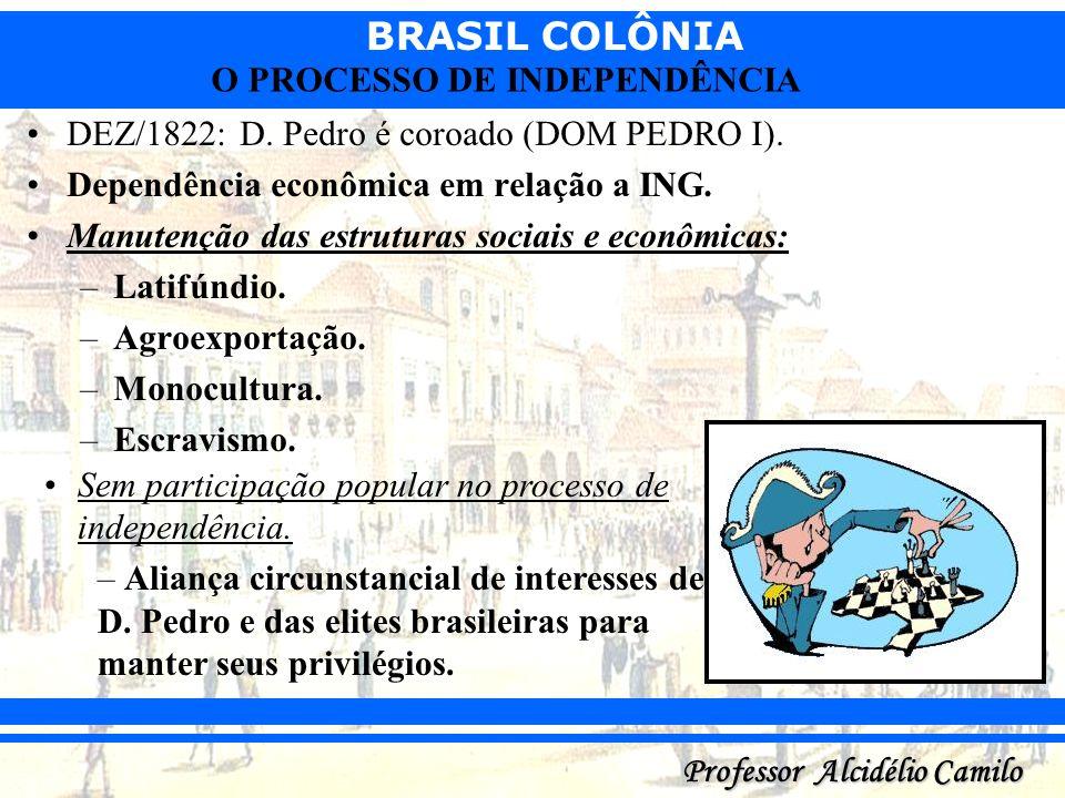 DEZ/1822: D. Pedro é coroado (DOM PEDRO I).