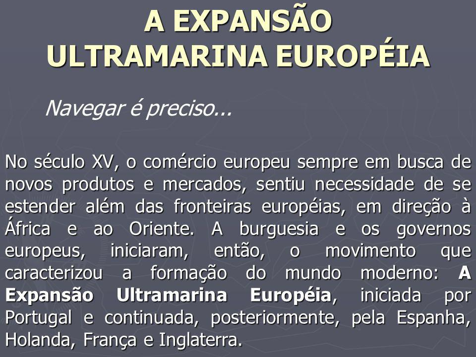 A EXPANSÃO ULTRAMARINA EUROPÉIA