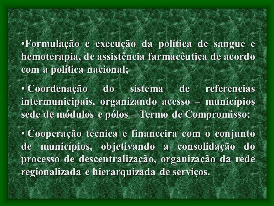 Formulação e execução da política de sangue e hemoterapia, de assistência farmacêutica de acordo com a política nacional;