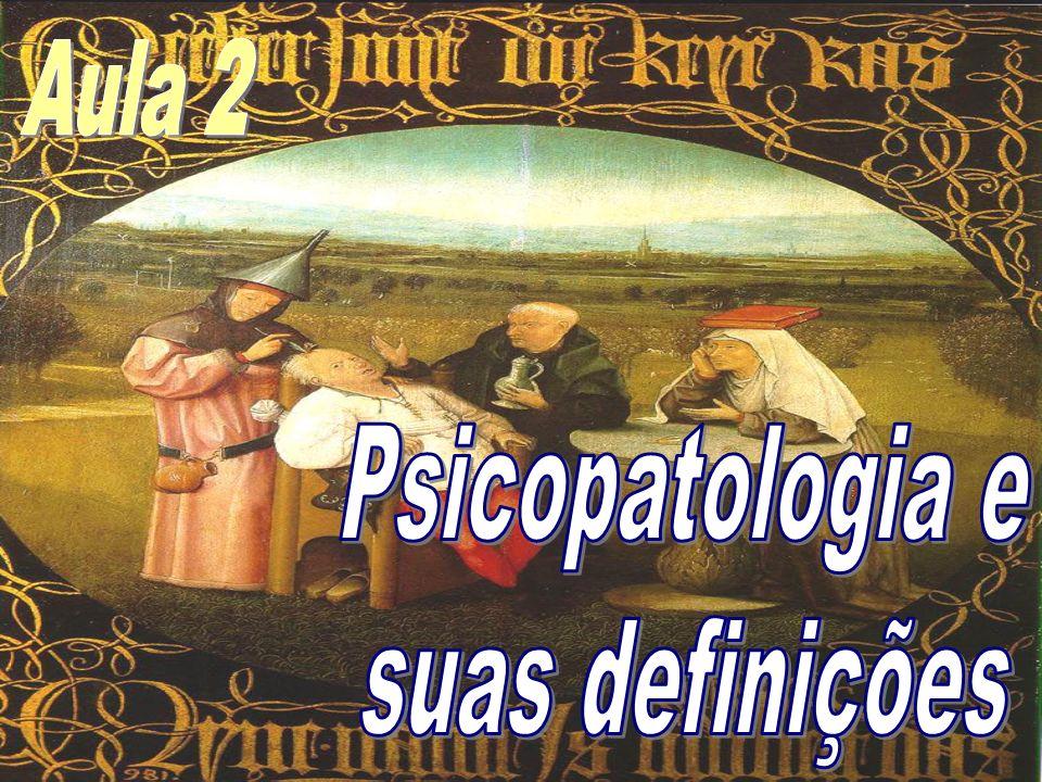 Aula 2 Psicopatologia e suas definições