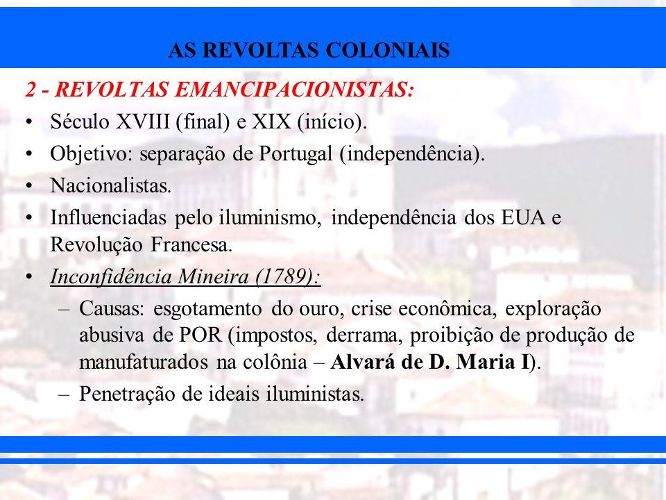 2 - REVOLTAS EMANCIPACIONISTAS: