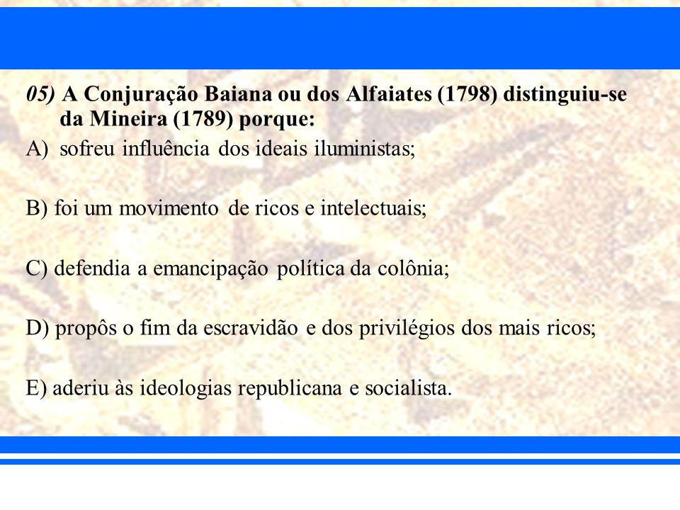 05) A Conjuração Baiana ou dos Alfaiates (1798) distinguiu-se da Mineira (1789) porque: