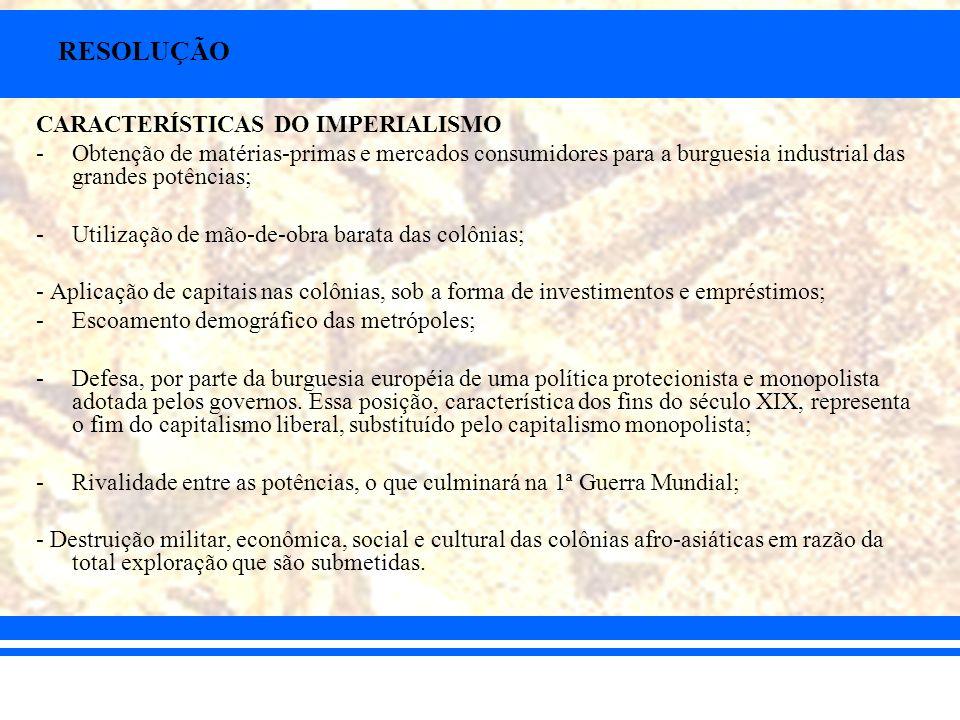 RESOLUÇÃO CARACTERÍSTICAS DO IMPERIALISMO