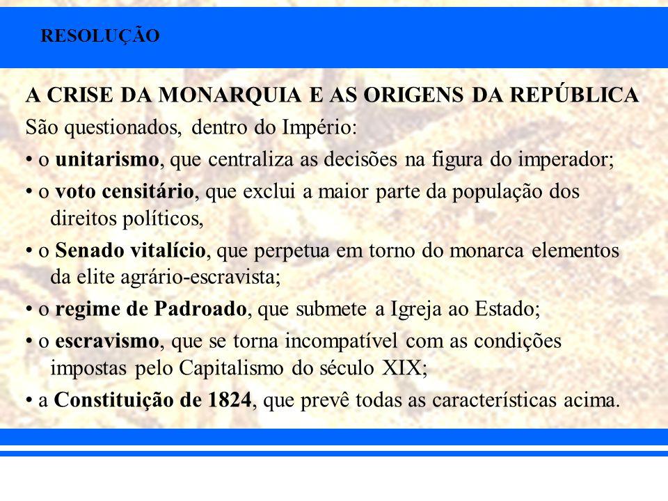 A CRISE DA MONARQUIA E AS ORIGENS DA REPÚBLICA