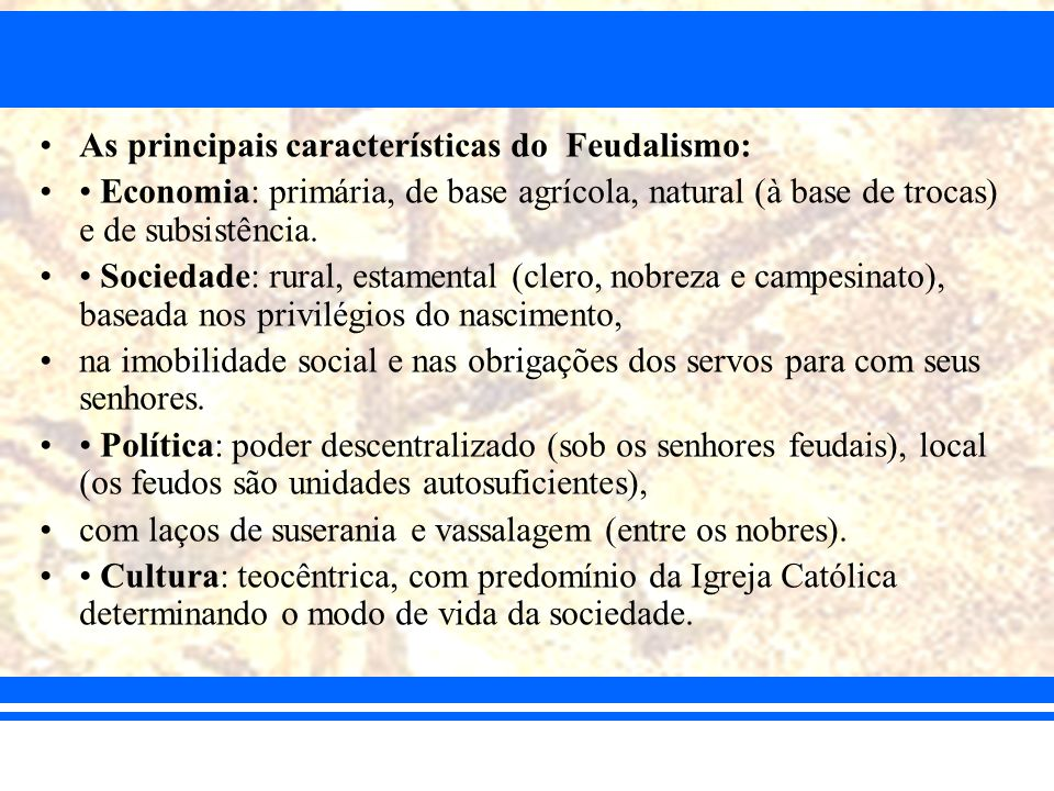 As principais características do Feudalismo: