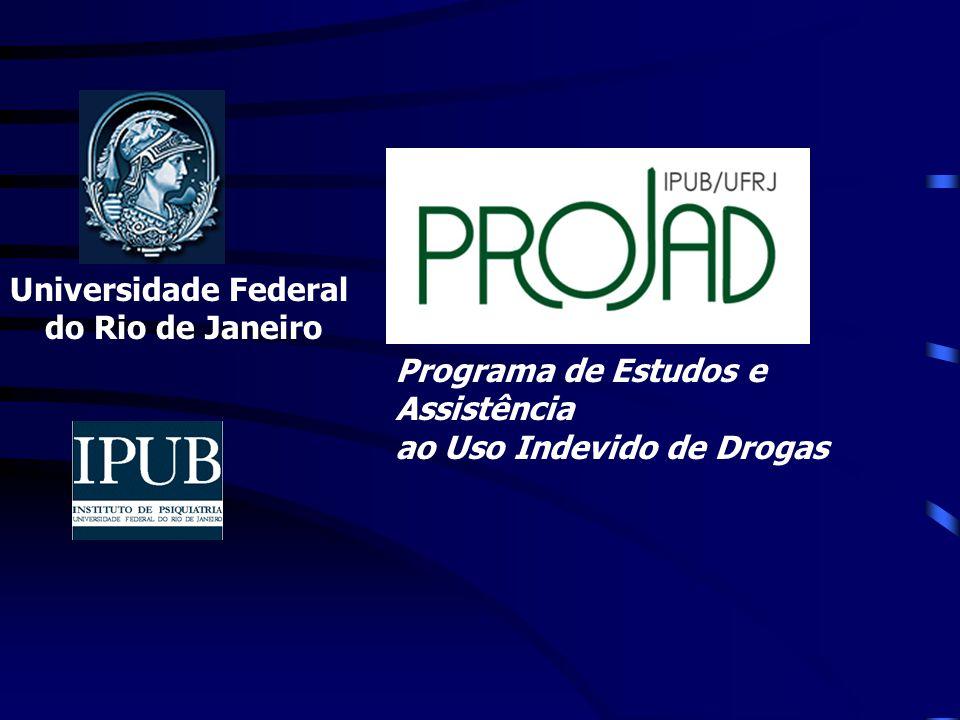Universidade Federal do Rio de Janeiro Programa de Estudos e Assistência ao Uso Indevido de Drogas