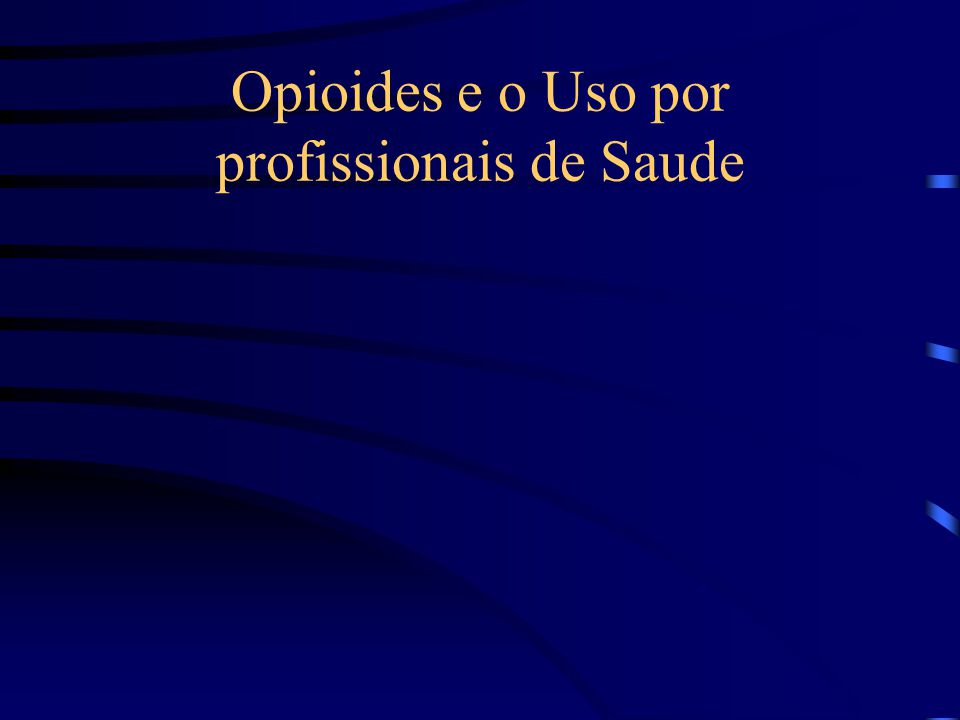 Opioides e o Uso por profissionais de Saude