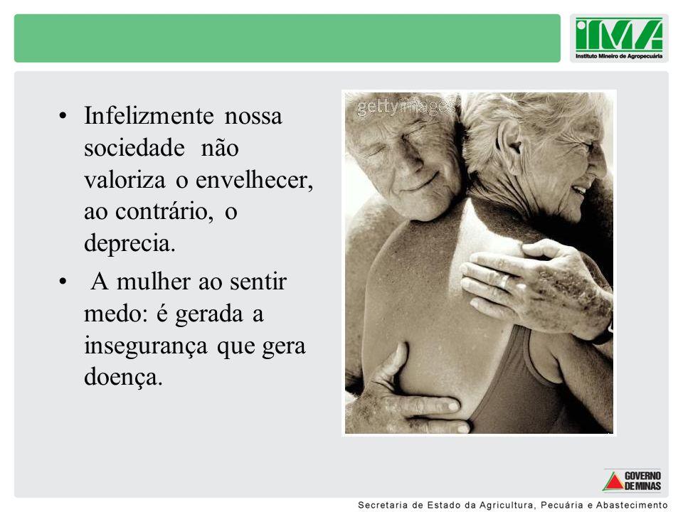 Infelizmente nossa sociedade não valoriza o envelhecer, ao contrário, o deprecia.