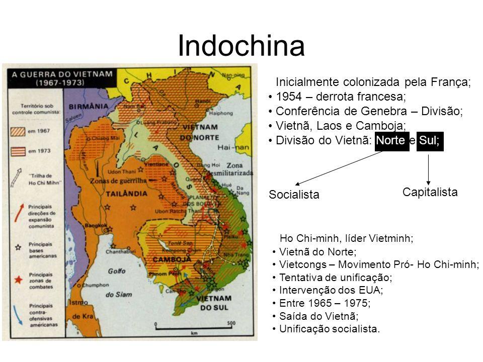 Indochina Inicialmente colonizada pela França;