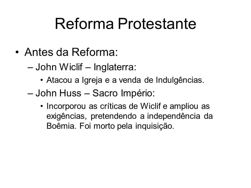 Reforma Protestante Antes da Reforma: John Wiclif – Inglaterra: