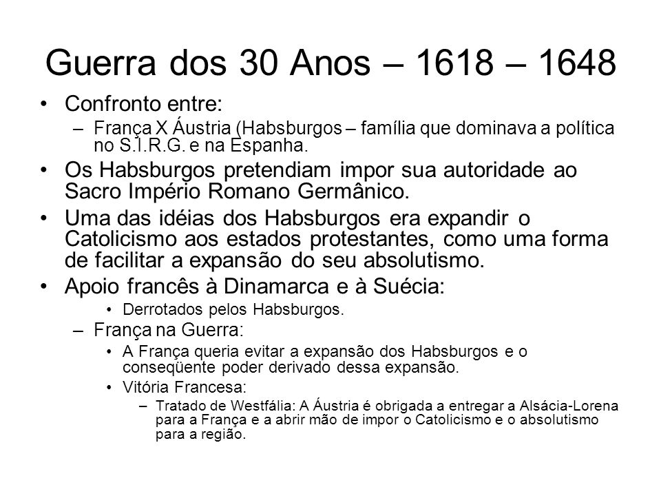 Guerra dos 30 Anos – 1618 – 1648 Confronto entre: