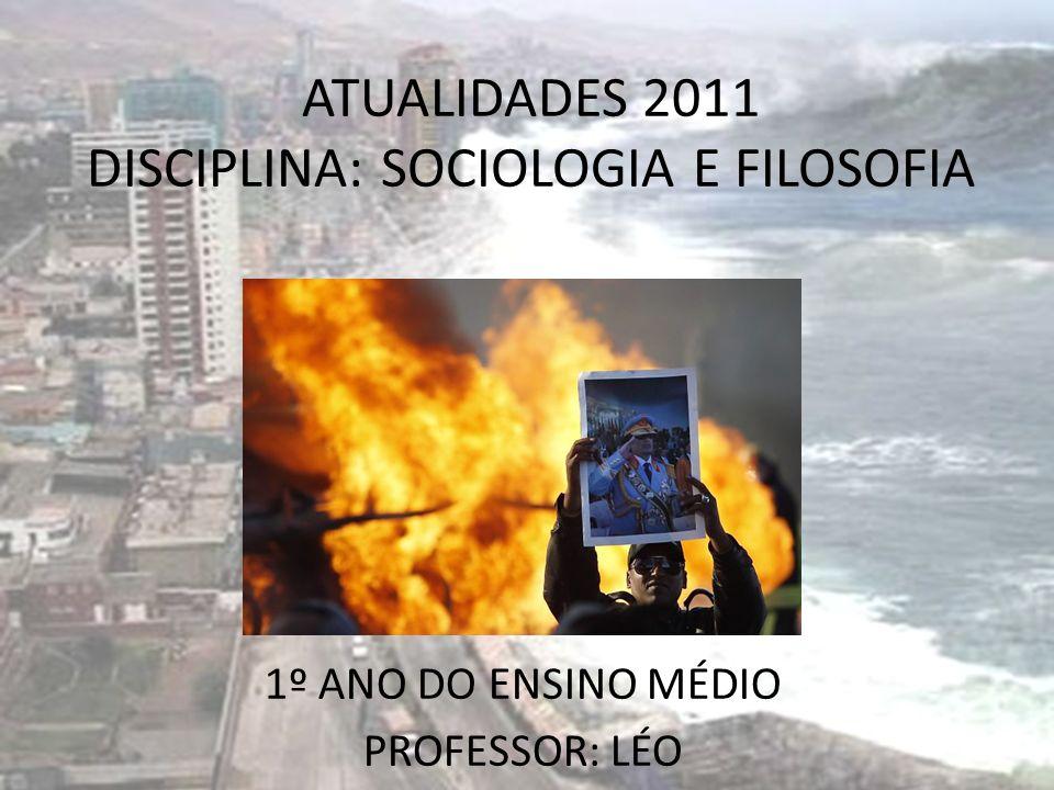 ATUALIDADES 2011 DISCIPLINA: SOCIOLOGIA E FILOSOFIA
