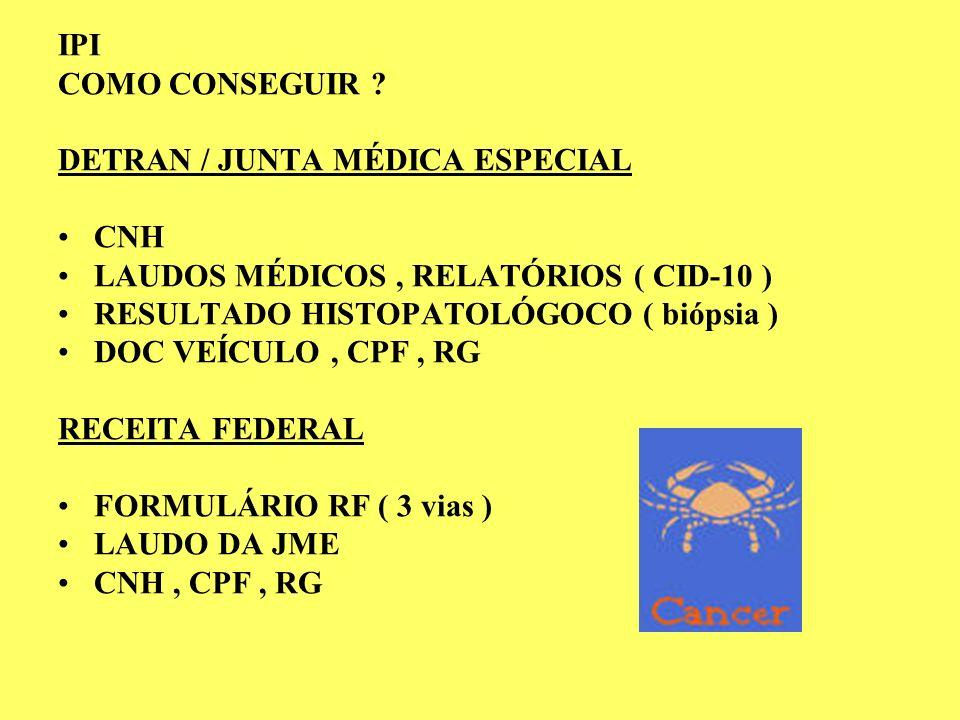 IPI COMO CONSEGUIR DETRAN / JUNTA MÉDICA ESPECIAL. CNH. LAUDOS MÉDICOS , RELATÓRIOS ( CID-10 )