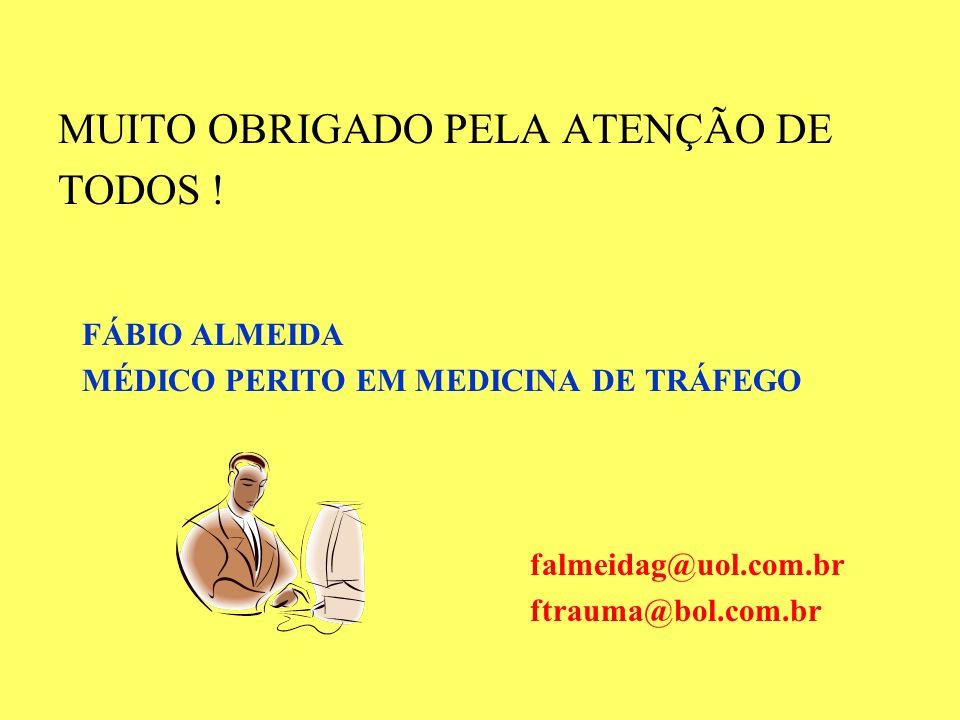 MUITO OBRIGADO PELA ATENÇÃO DE TODOS !