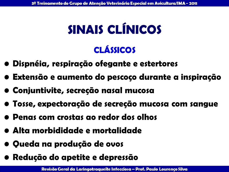 SINAIS CLÍNICOS CLÁSSICOS Dispnéia, respiração ofegante e estertores