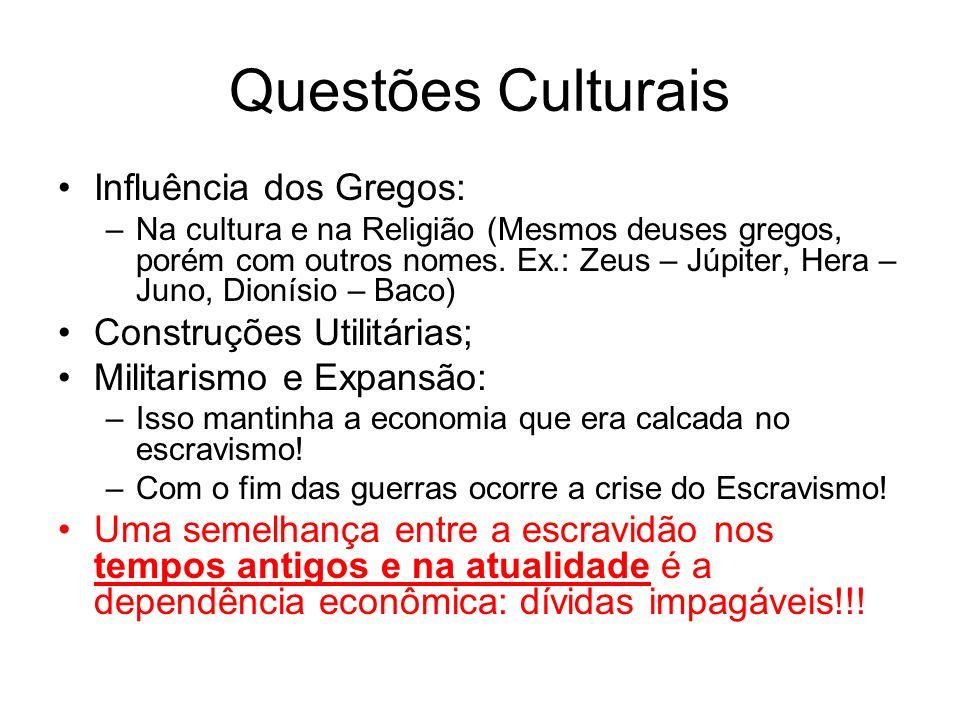 Questões Culturais Influência dos Gregos: Construções Utilitárias;